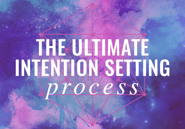 The Ultimate Intention Setting Process