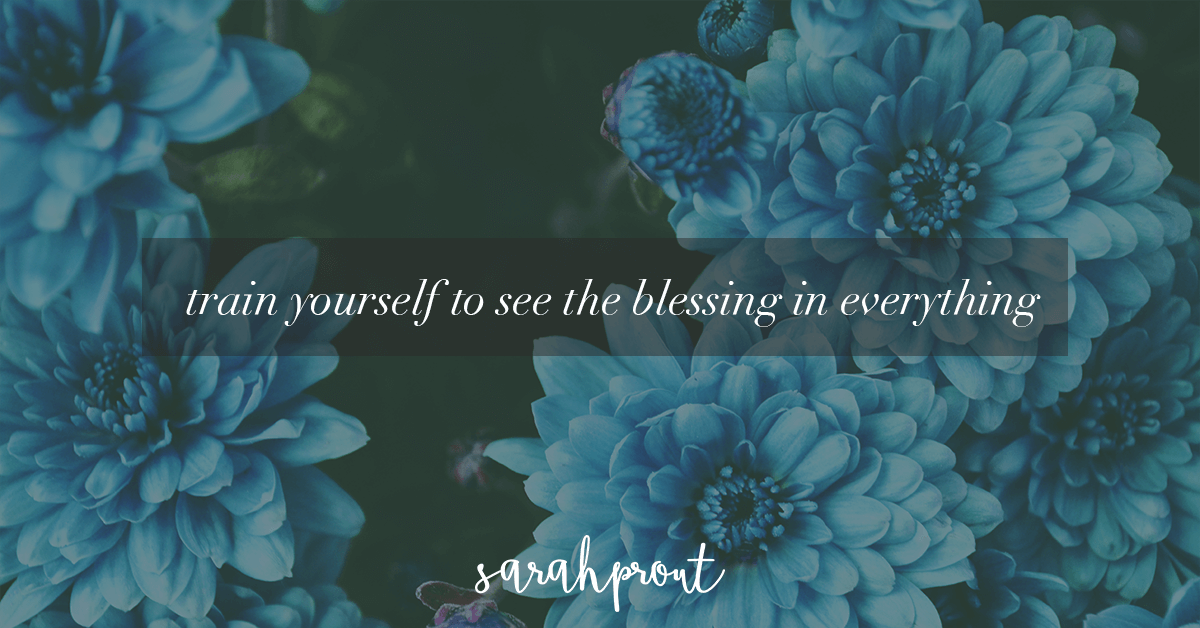 train-yourself-to-see-the-blessing